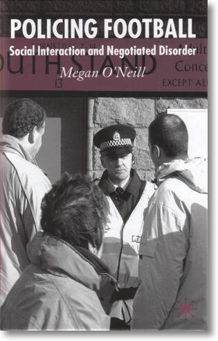 Policing Football: Social Interaction and Negotiated Disorder